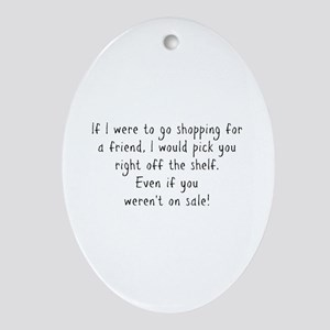 Shopping for a Friend Text Oval Ornament