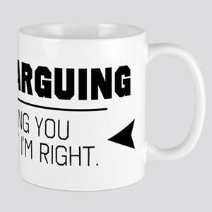 I'm Not Arguing Mugs