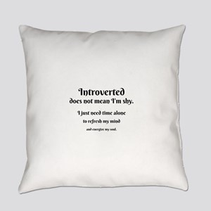 Introvert I'm Not Shy Everyday Pillow