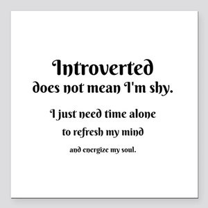 """Introvert I'm Not Shy Square Car Magnet 3"""" x 3"""