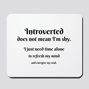 Introvert I'm Not Shy Mousepad