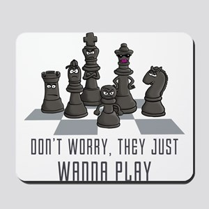 chess don't worry they just wanna play? Mousep