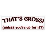That's GROSS! Sticker (Bumper 10 pk)