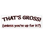 That's GROSS! Sticker (Bumper 50 pk)
