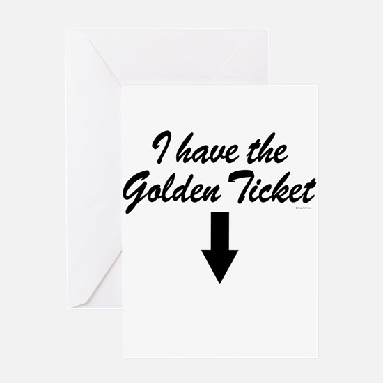 I have the golden ticket Greeting Cards (Package G