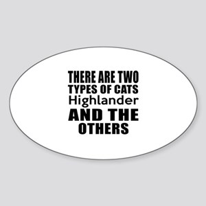 There Are Two Types Of Highlander C Sticker (Oval)
