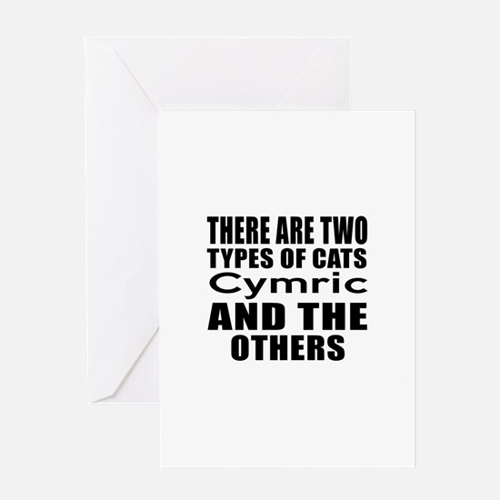 There Are Two Types Of Cymric Cats D Greeting Card