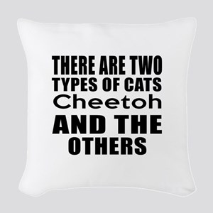 There Are Two Types Of Cheetoh Woven Throw Pillow