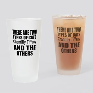 There Are Two Types Of Chantilly Ti Drinking Glass