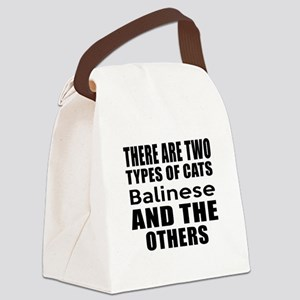There Are Two Types Of Balinese C Canvas Lunch Bag