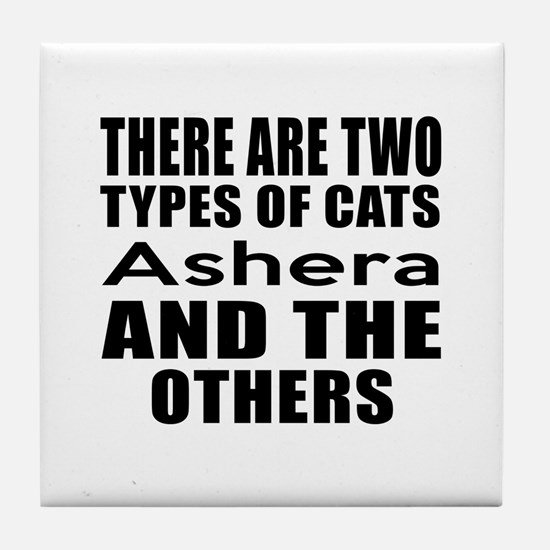 There Are Two Types Of Ashera Cats De Tile Coaster