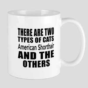 There Are Two Types Of American Shortha Mug