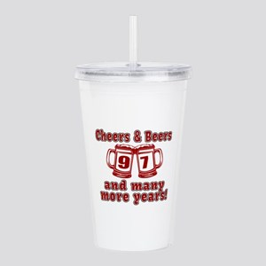 Cheers And Beers 97 An Acrylic Double-wall Tumbler