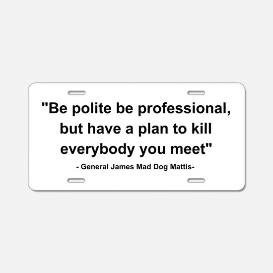 Mad Dog Quote Aluminum License Plate
