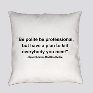 Mad Dog Quote Everyday Pillow
