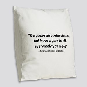 Mad Dog Quote Burlap Throw Pillow