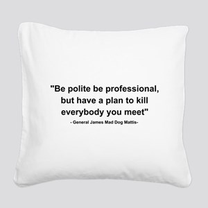 Mad Dog Quote Square Canvas Pillow