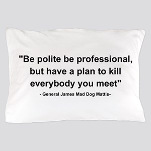 Mad Dog Quote Pillow Case