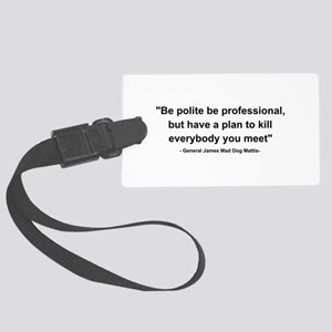 Mad Dog Quote Large Luggage Tag