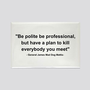 Mad Dog Quote Rectangle Magnet