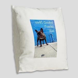World's Greatest Frenchie Mom! Burlap Throw Pillow