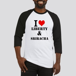 I love liberty and sriracha Baseball Jersey