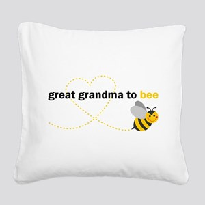 Great Grandma To Bee Square Canvas Pillow