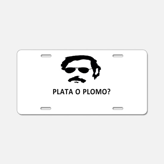 Plata O Plomo Aluminum License Plate