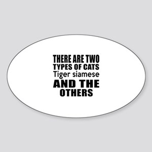 There Are Two Types Of Tiger siames Sticker (Oval)