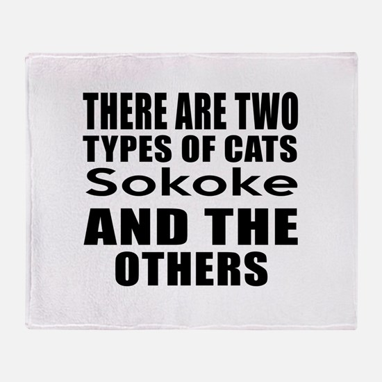 There Are Two Types Of Sokoke Cats D Throw Blanket
