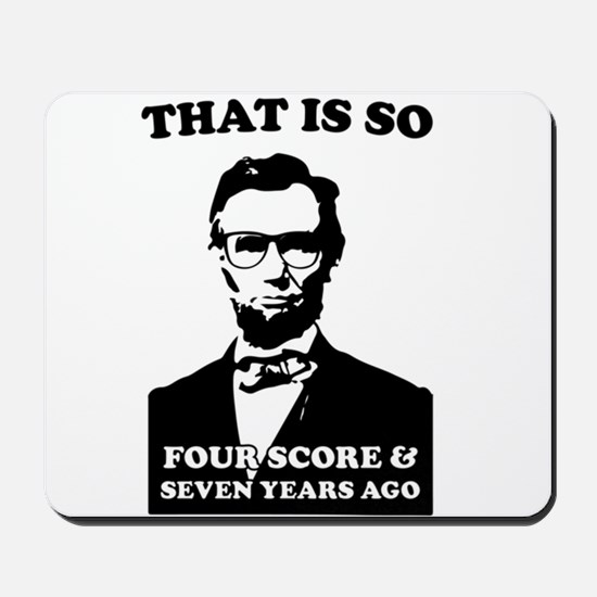 That is so four score & seven years ago - Abraham