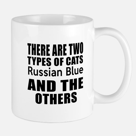 There Are Two Types Of Russian Blue Cat Mug
