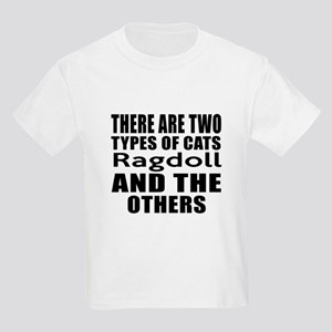 There Are Two Types Of Ragdoll Kids Light T-Shirt