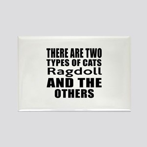 There Are Two Types Of Ragdoll Ca Rectangle Magnet