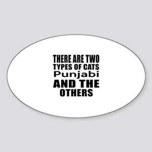 There Are Two Types Of Punjabi Cats Sticker (Oval)