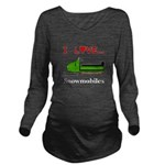 I Love Snowmobiles Long Sleeve Maternity T-Shirt
