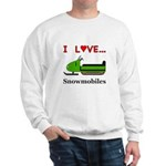 I Love Snowmobiles Sweatshirt