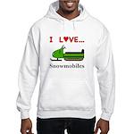 I Love Snowmobiles Hooded Sweatshirt