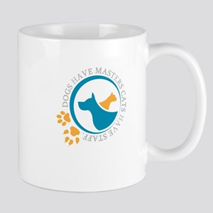 dogs have masters cats have staff Mugs