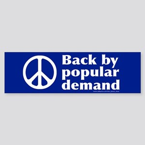 Peace Back by Popular Demand Bumper Sticker