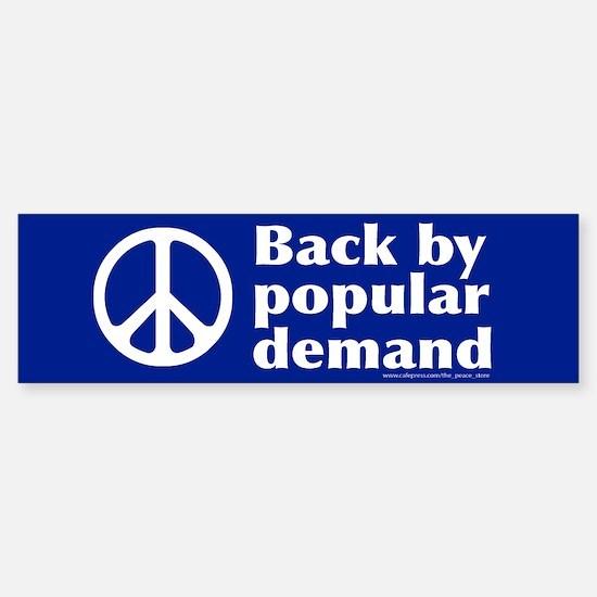 Peace Back by Popular Demand Bumper Bumper Bumper Sticker