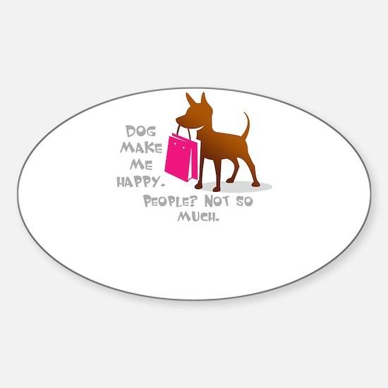 dog make me happy Decal