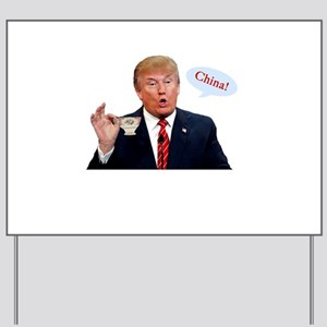 Donald Trump China Funny Yard Sign
