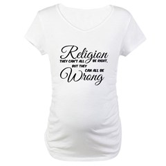 Religion All Wrong Maternity T-Shirt
