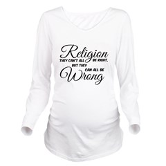 Religion All Wrong Long Sleeve Maternity T-Shirt