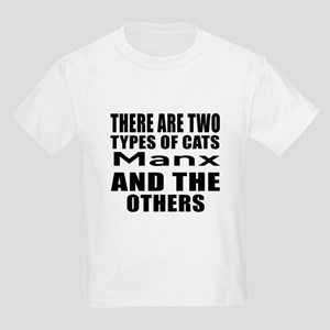There Are Two Types Of Manx Cat Kids Light T-Shirt