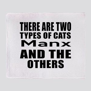 There Are Two Types Of Manx Cats Des Throw Blanket