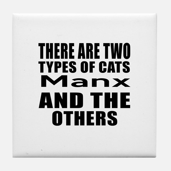 There Are Two Types Of Manx Cats Desi Tile Coaster