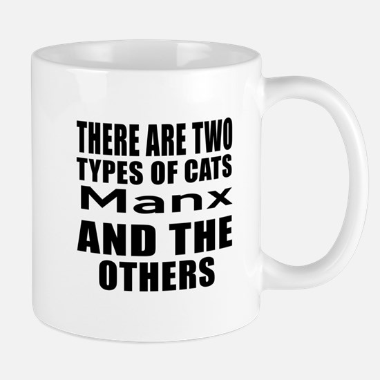 There Are Two Types Of Manx Cats Design Mug