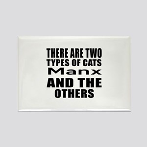 There Are Two Types Of Manx Cats Rectangle Magnet